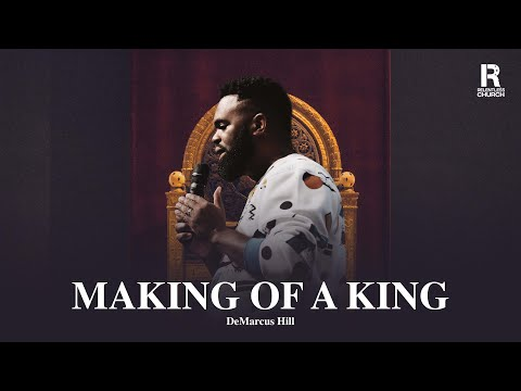 Making Of A King  DeMarcus Hill