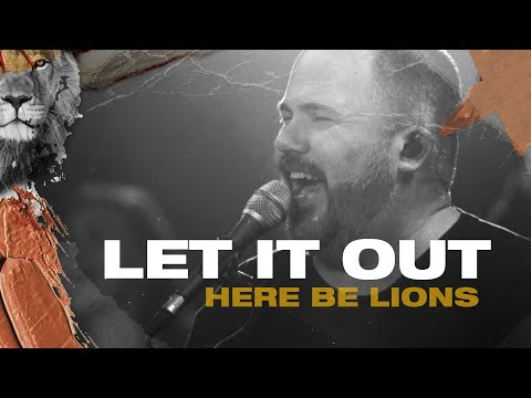 Let It Out - Here Be Lions (Official Live Video)