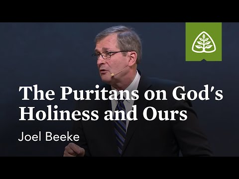 Joel Beeke: The Puritans on God's Holiness and Ours (Optional Session)