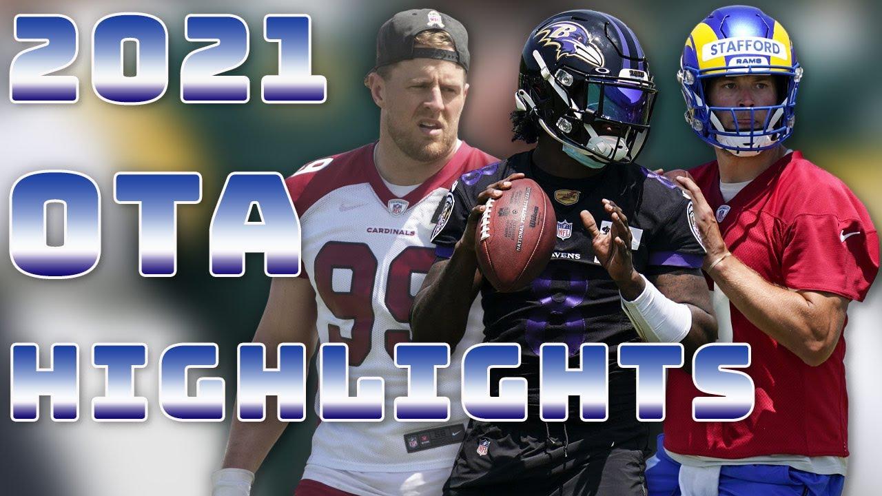 2021 OTA Highlights: JJ Watt, Matthew Stafford, Lamar Jackson, and More!