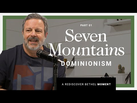 Seven Mountain Mandate and Dominionism Explained  Rediscover Bethel