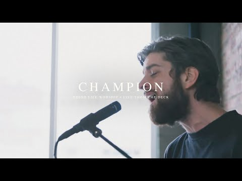 Champion // Fresh Life Worship // Live from the Deck