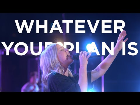Whatever Your Plan Is  Josie Buchanan and Hunter Thompson  Bethel Church