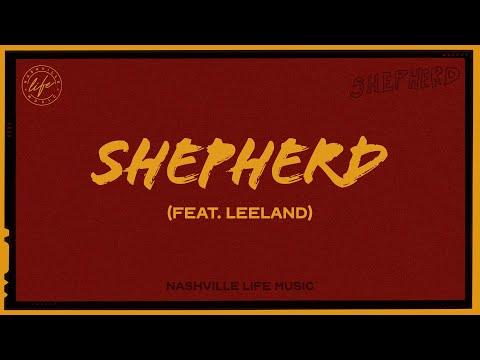 Nashville Life Music - Shepherd (feat. Leeland) (Official Lyric Video)
