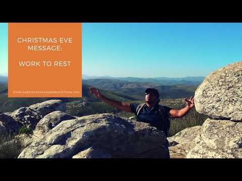 SPECIAL CHRISTMAS EVE MESSAGE AND PRAYERS WITH EVANGELIST GABRIEL FERNANDES, WORK TO REST