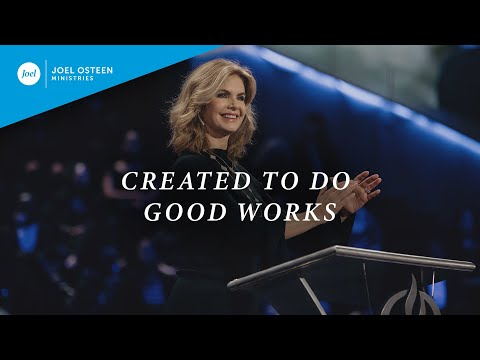 Created To Do Good Works  Victoria Osteen