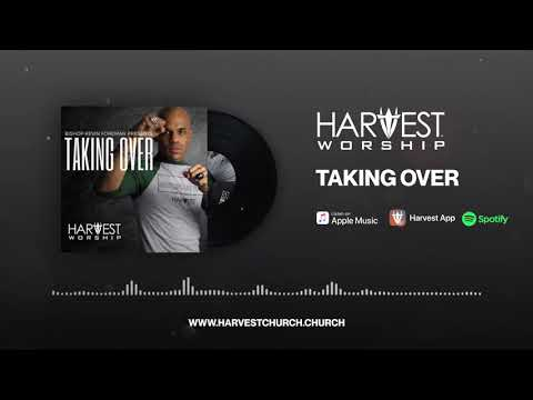 Harvest Worship - Taking Over