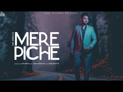 MERE PICHE LYRICS - Jay Singh