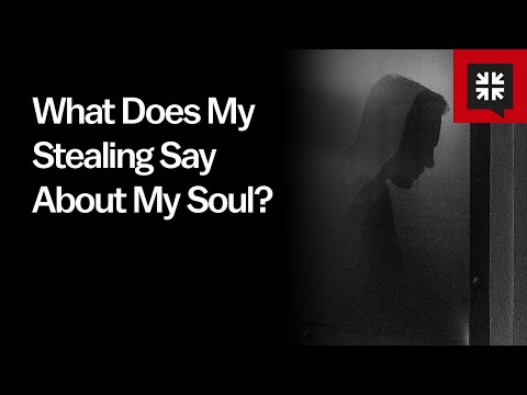 What Does My Stealing Say About My Soul? // Ask Pastor John