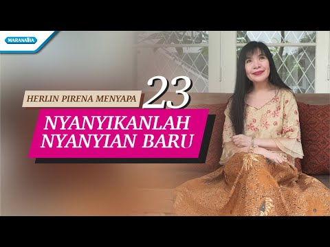 Nyanyikanlah Nyanyian Baru - Herlin Pirena Menyapa 23 (Video)