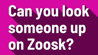 Can you look someone up on Zoosk?