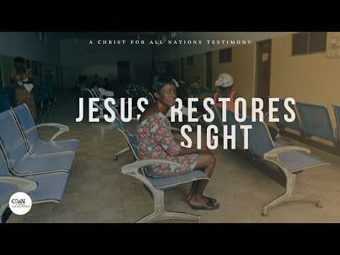 Jesus Restores Sight  Mercy Twenewaa's Story