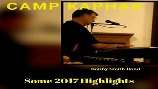 Camp Kaphar Highlights with Bobby Smith - bobbysmith12 , EDM