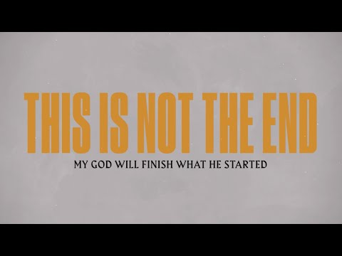 LIFE Worship - This Is Not The End (Official Lyric Video)