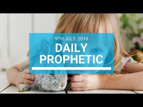 Daily Prophetic 9 July Word 1