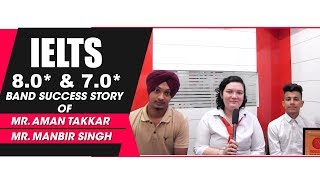 IELTS 8.0* & 7.0* Band Success Story Of Mr. Aman & Mr. Manbir