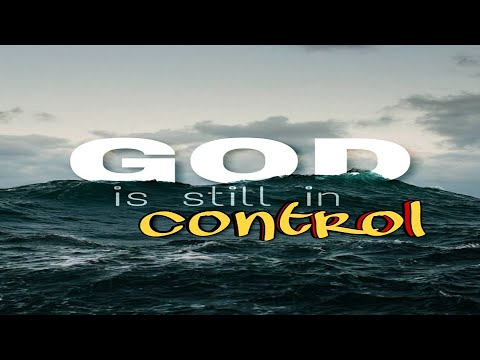 God is Still in Control - MESSAGE ONLY