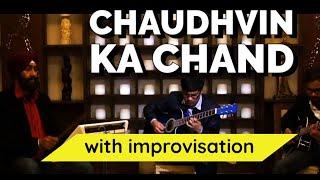 Chaudhvin Ka Chand - kapilguitarist ,