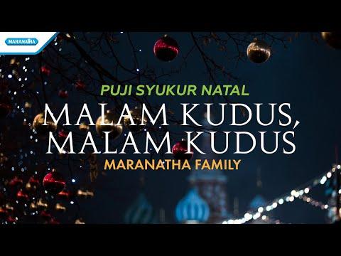Maranatha Family - Natal Puji Syukur - Malam Kudus, Malam Kudus