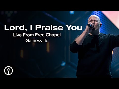 I Praise You  Live From Free Chapel Gainesville
