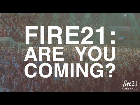 Fire21: Are you Coming?