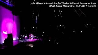 Xavier Naidoo feat. Cassandra Steen - 'Alle Männer müssen kämpfen' @SAP Arena Mannheim - 04.11.2017