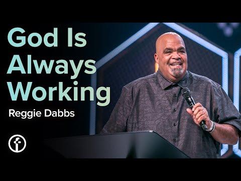 God Is Always Working  Reggie Dabbs