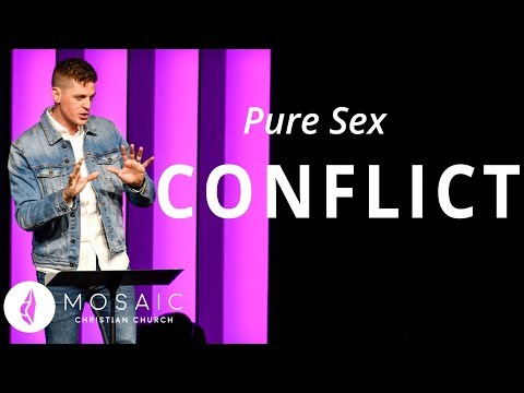 Pure Sex  Conflict  Song of Solomon 5:2-6:9