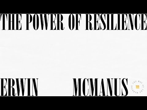 THE POWER OF RESILIENCE - The Path To Inner Peace  Erwin McManus - MOSAIC:ONLINE
