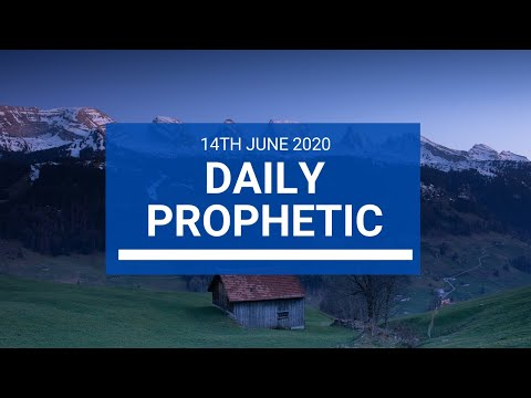 Daily Prophetic 14 June 2020 4 of 7