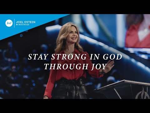 Stay Strong In God Through Joy  Victoria Osteen