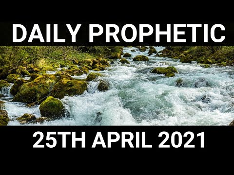Daily Prophetic 25 April 2021 4 of 7