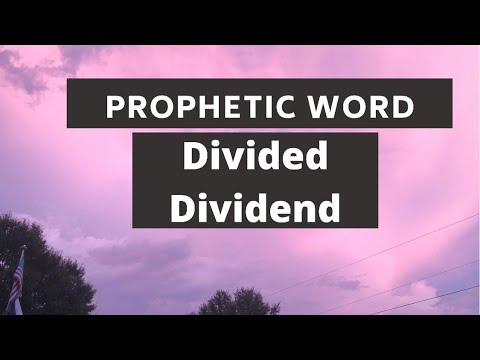 Prophetic Word - Divided Dividend