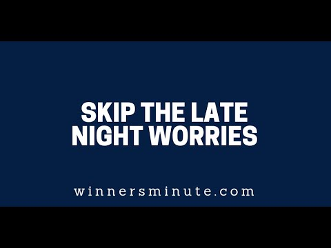 Skip the Late Night Worries  The Winner's Minute With Mac Hammond