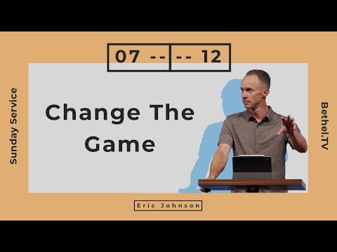 Change The Game  Eric Johnson  Bethel Church