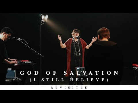 God of Salvation (I Still Believe) [Revisited] - Baily Hager, Madison Street worship