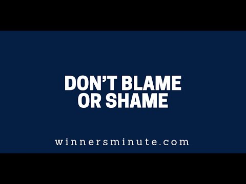 Don't Blame or Shame  The Winner's Minute With Mac Hammond