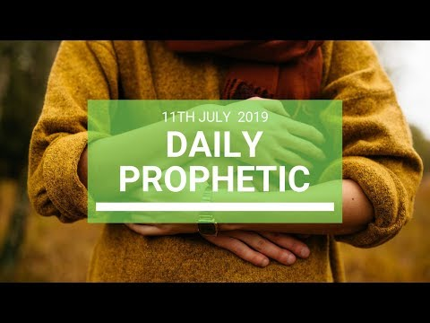 Daily Prophetic 11 July Word 7