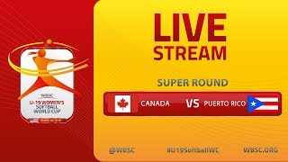 Canada v Puerto Rico - U-19 Women's Softball World Cup 2019 - Super Round