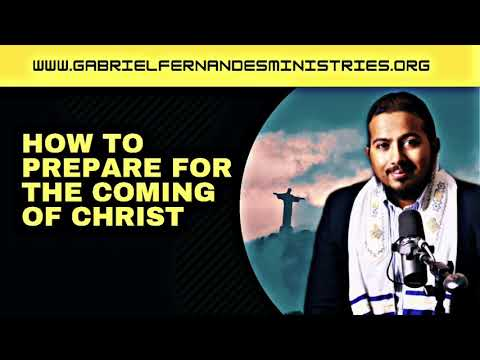 HOW TO PREPARE FOR THE COMING OF CHRIST, POWERFUL MESSAGE WITH EV. GABRIEL FERNANDES & MINISTER JOHN