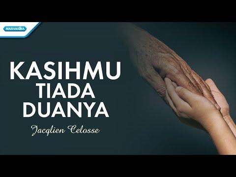 KasihMu Tiada Duanya - Jacqlien Celosse (with lyric)