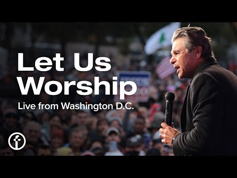 Let Us Worship  Live From Washington D.C.  Pastor Jentezen Franklin & Sean Feucht