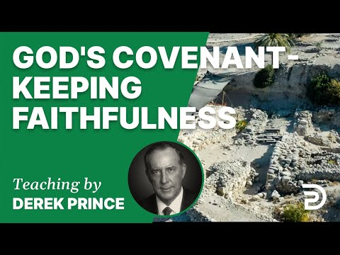 God's Covenant-Keeping Faithfulness 18/4  - A Word from the Word - Derek Prince