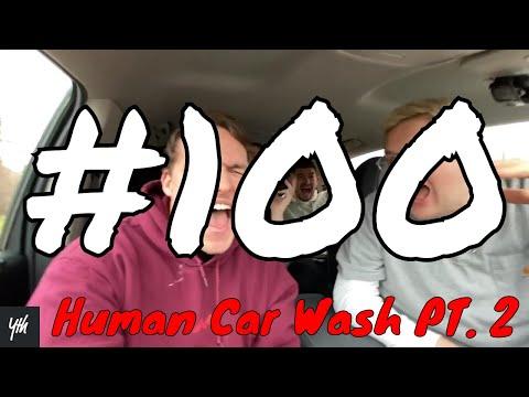 Episode 100 - HUMAN CAR WASH PT. 2!