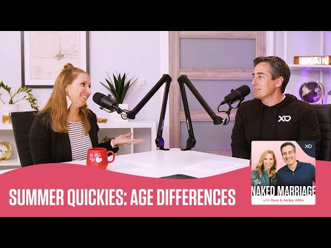 Summer Quickies: Age Differences  The Naked Marriage Podcast  Dave and Ashley Willis