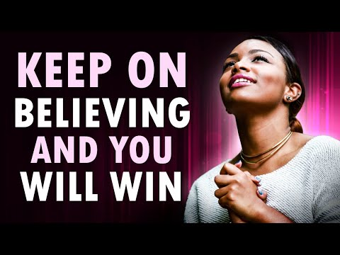 Keep On Believing and You WILL WIN - Morning Prayer