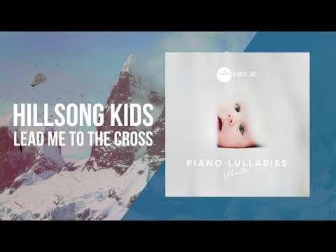Lead Me To The Cross - Piano Lullabies Vol. 1 - Hillsong Kids Jr.