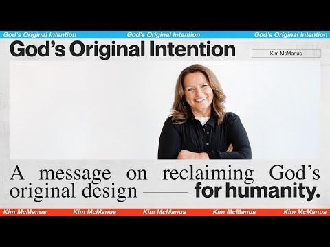 GOD'S ORIGINAL INTENTION  Kim McManus - MOSAIC