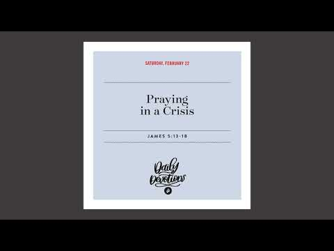 Praying in a Crisis - Daily Devotion