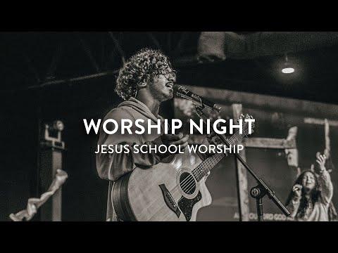 Jesus School Worship Night  Jesus School Worship